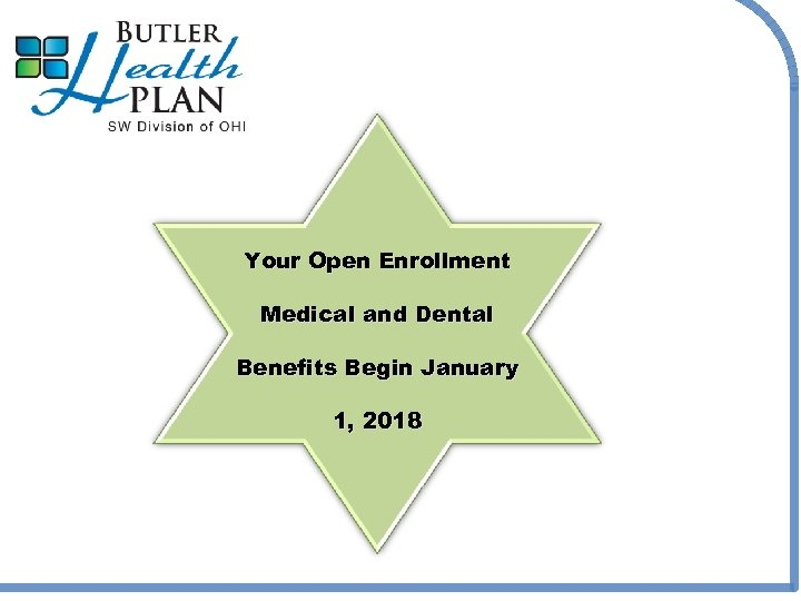 Your Open Enrollment Medical and Dental Benefits Begin January 1, 2018