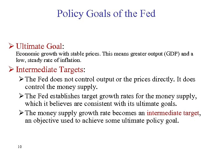 Policy Goals of the Fed Ø Ultimate Goal: Economic growth with stable prices. This