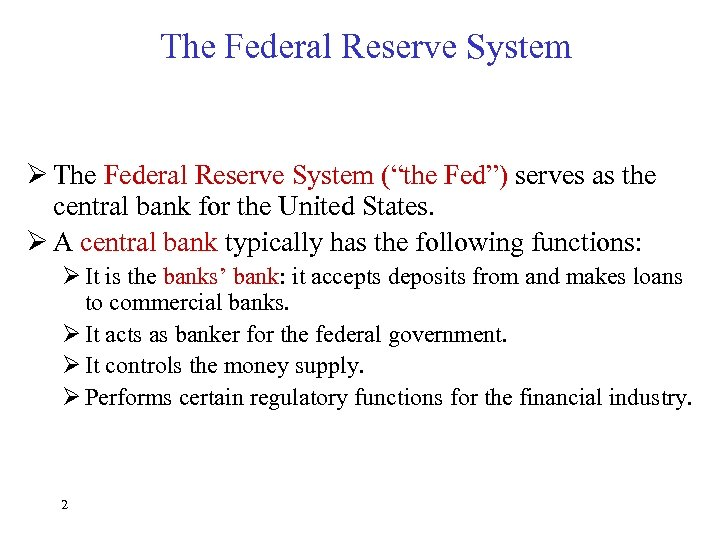 "The Federal Reserve System Ø The Federal Reserve System (""the Fed"") serves as the"