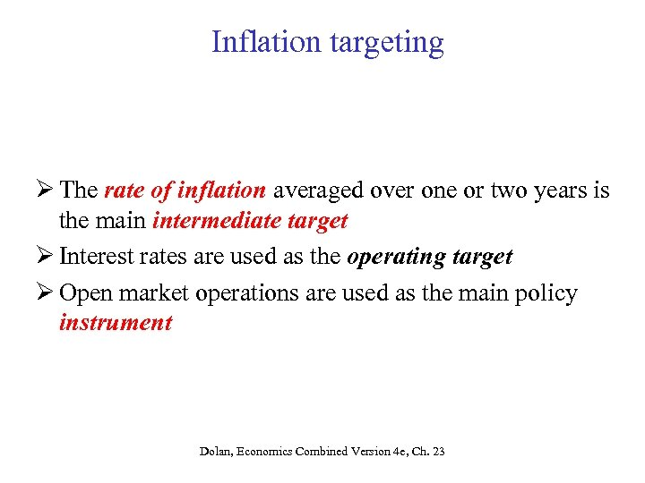 Inflation targeting Ø The rate of inflation averaged over one or two years is
