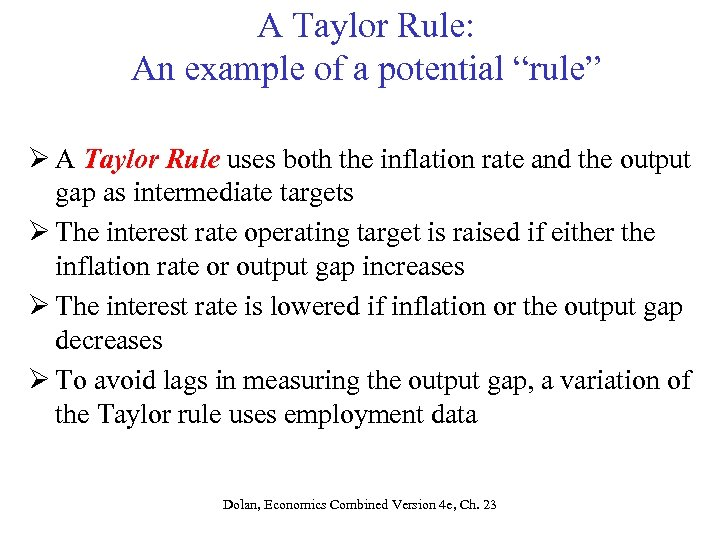 "A Taylor Rule: An example of a potential ""rule"" Ø A Taylor Rule uses"