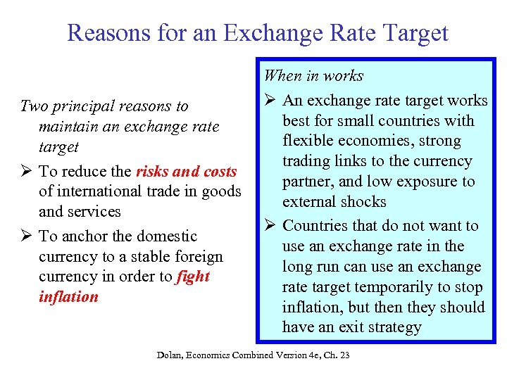 Reasons for an Exchange Rate Target Two principal reasons to maintain an exchange rate