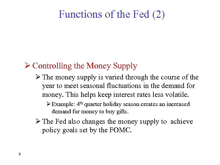 Functions of the Fed (2) Ø Controlling the Money Supply Ø The money supply