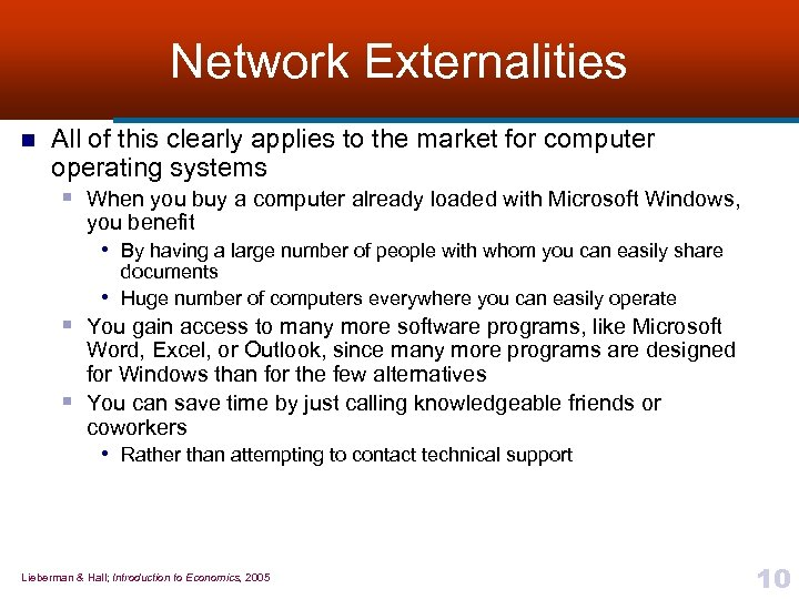 Network Externalities n All of this clearly applies to the market for computer operating