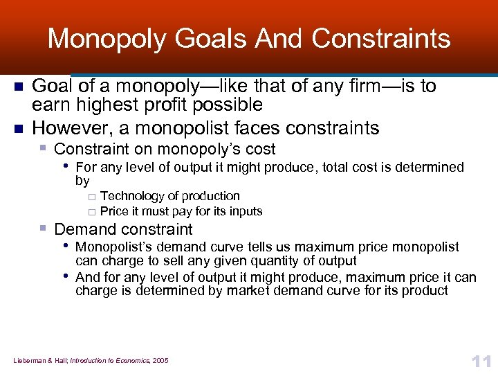 Monopoly Goals And Constraints n n Goal of a monopoly—like that of any firm—is