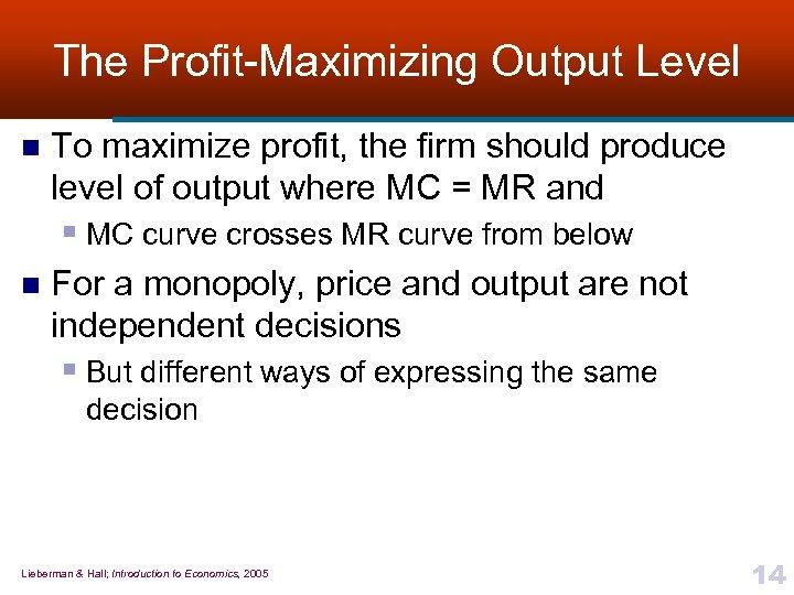 The Profit-Maximizing Output Level n To maximize profit, the firm should produce level of