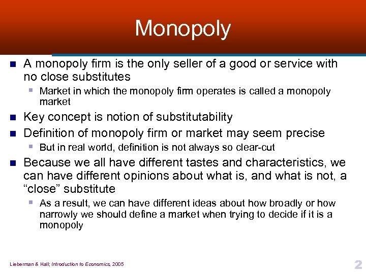 Monopoly n A monopoly firm is the only seller of a good or service