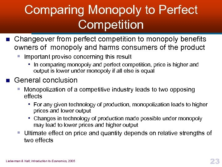 Comparing Monopoly to Perfect Competition n Changeover from perfect competition to monopoly benefits owners