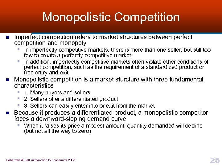 Monopolistic Competition n Imperfect competition refers to market structures between perfect competition and monopoly