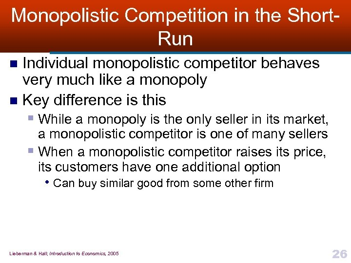 Monopolistic Competition in the Short. Run Individual monopolistic competitor behaves very much like a