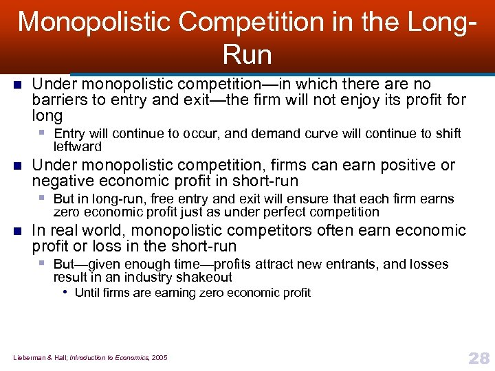 Monopolistic Competition in the Long. Run n Under monopolistic competition—in which there are no