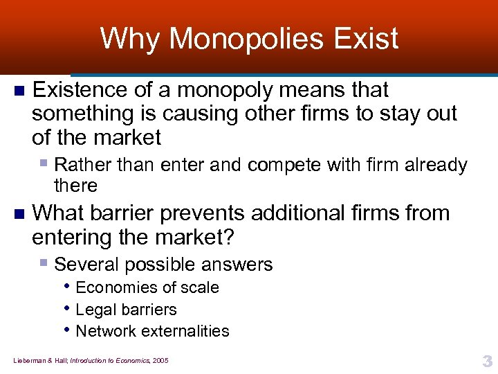 Why Monopolies Exist n Existence of a monopoly means that something is causing other