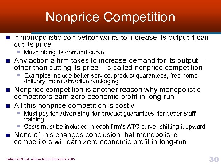 Nonprice Competition n n If monopolistic competitor wants to increase its output it can
