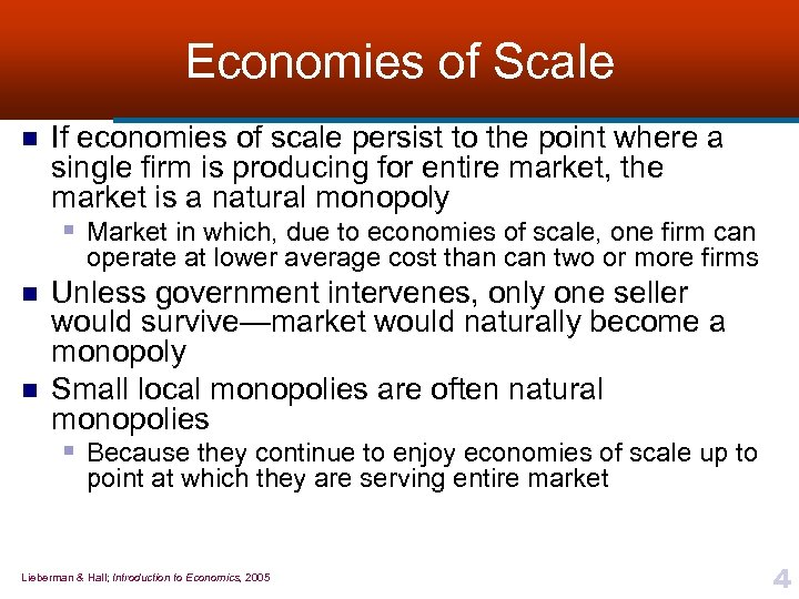 Economies of Scale n If economies of scale persist to the point where a