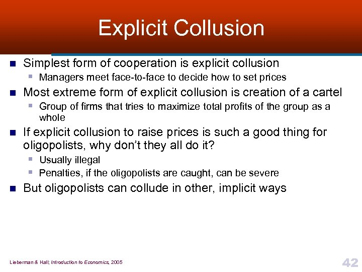 Explicit Collusion n n Simplest form of cooperation is explicit collusion § Managers meet