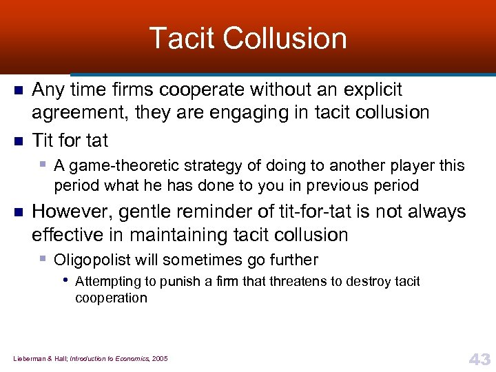 Tacit Collusion n n Any time firms cooperate without an explicit agreement, they are