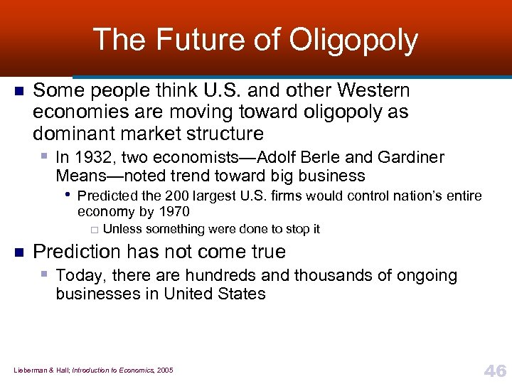 The Future of Oligopoly n Some people think U. S. and other Western economies