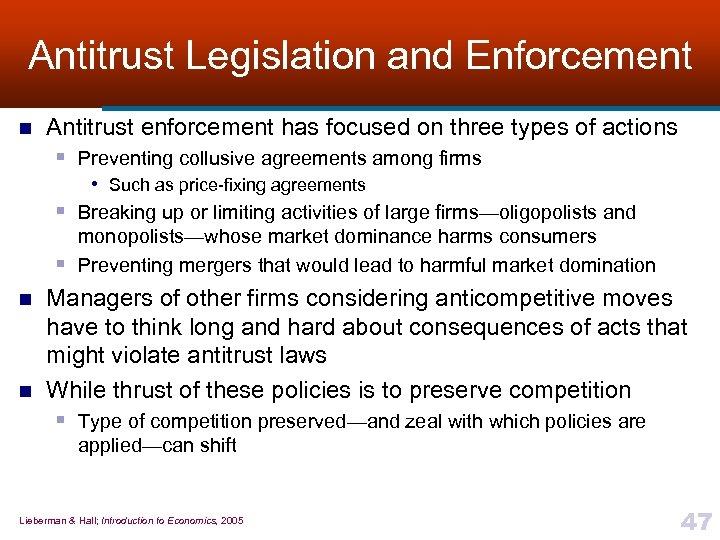 Antitrust Legislation and Enforcement n Antitrust enforcement has focused on three types of actions
