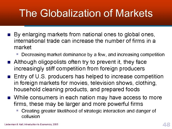 The Globalization of Markets n n By enlarging markets from national ones to global