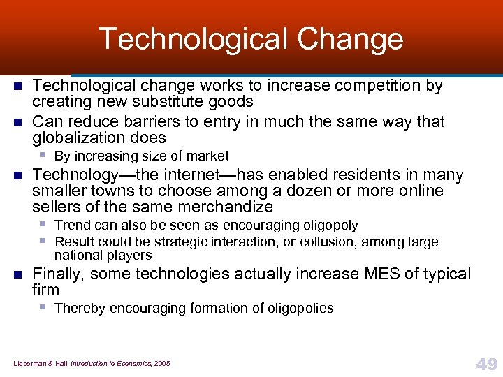 Technological Change n n n Technological change works to increase competition by creating new