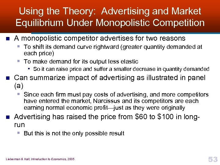 Using the Theory: Advertising and Market Equilibrium Under Monopolistic Competition n A monopolistic competitor