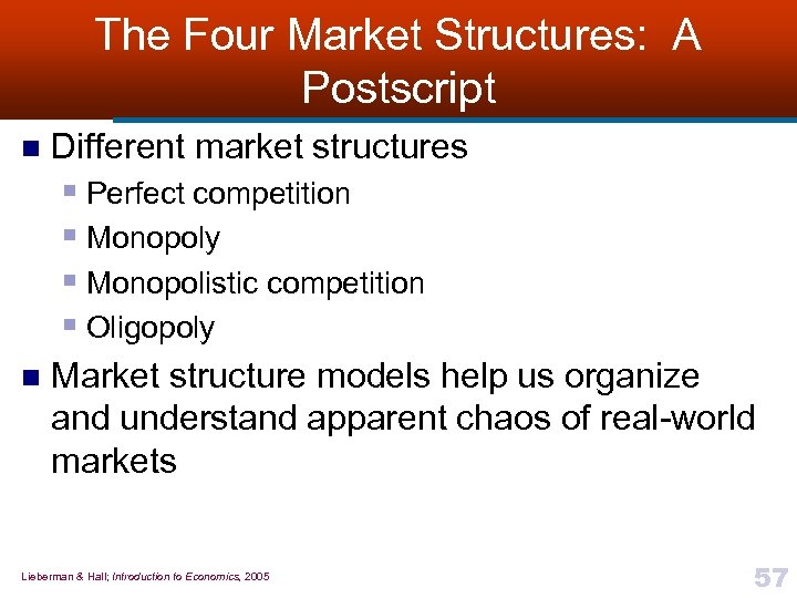 The Four Market Structures: A Postscript n Different market structures § Perfect competition §