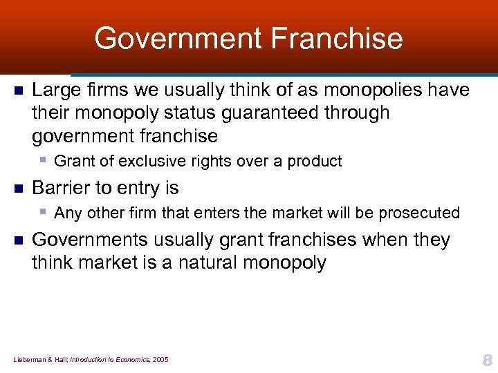 Government Franchise n n n Large firms we usually think of as monopolies have