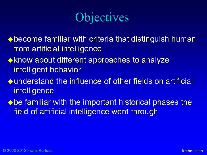 Objectives u become familiar with criteria that distinguish human from artificial intelligence u know