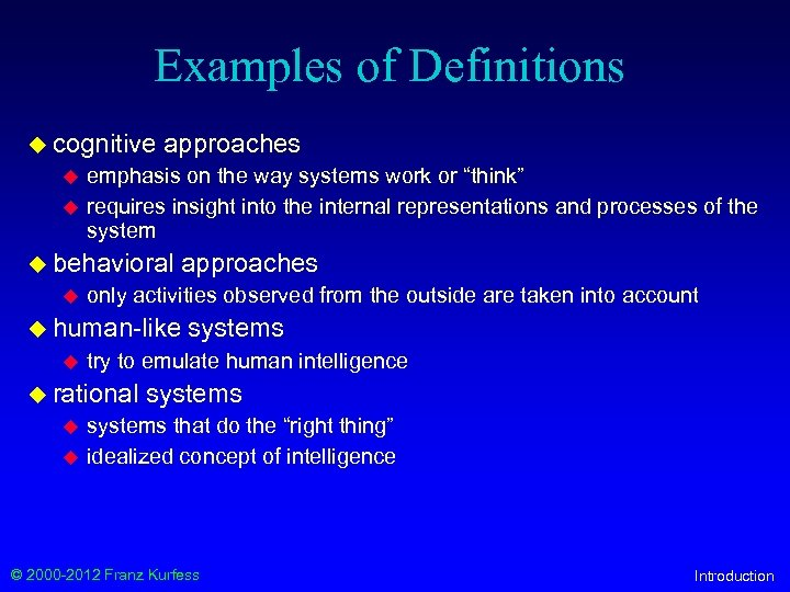 Examples of Definitions u cognitive u u approaches emphasis on the way systems work