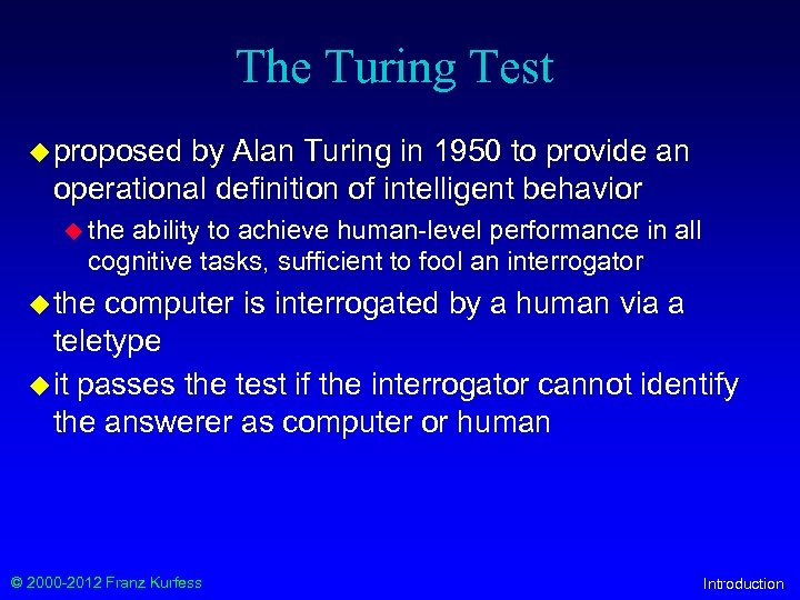 The Turing Test u proposed by Alan Turing in 1950 to provide an operational