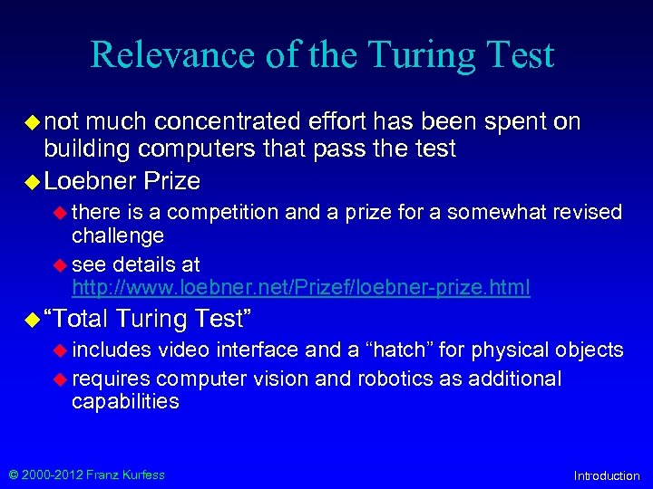 Relevance of the Turing Test u not much concentrated effort has been spent on