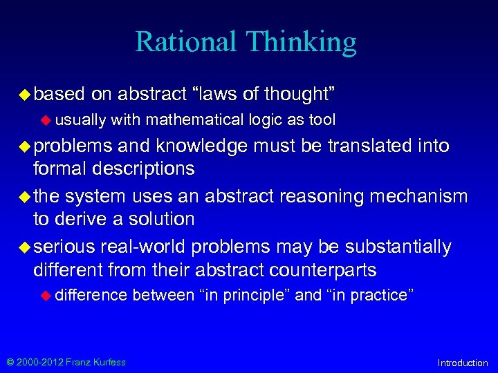 "Rational Thinking u based on abstract ""laws of thought"" u usually with mathematical logic"