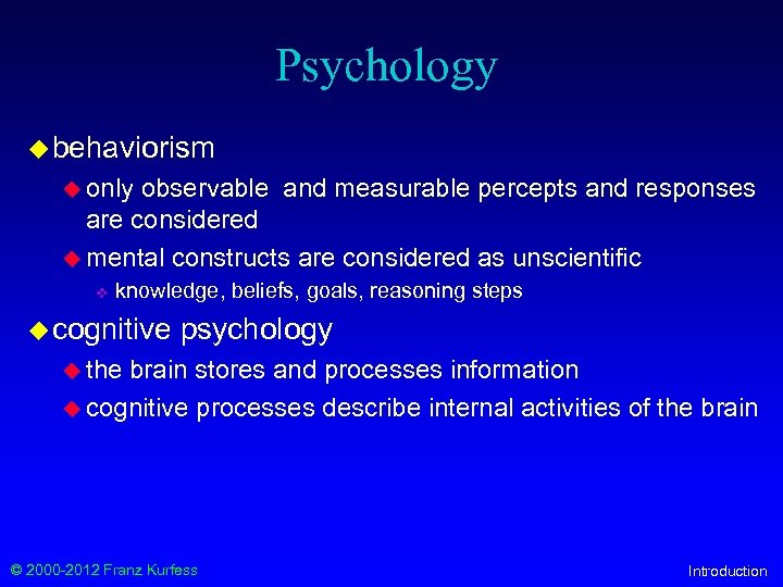 Psychology u behaviorism u only observable and measurable percepts and responses are considered u