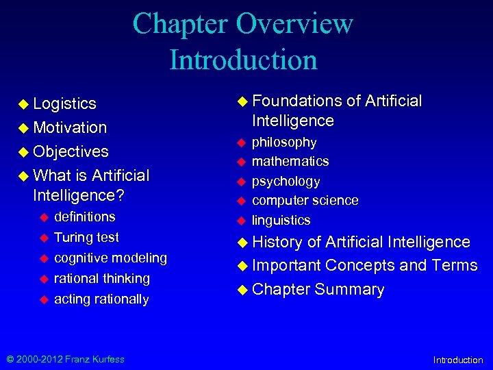 Chapter Overview Introduction u Logistics u Foundations Intelligence u Motivation u Objectives u What