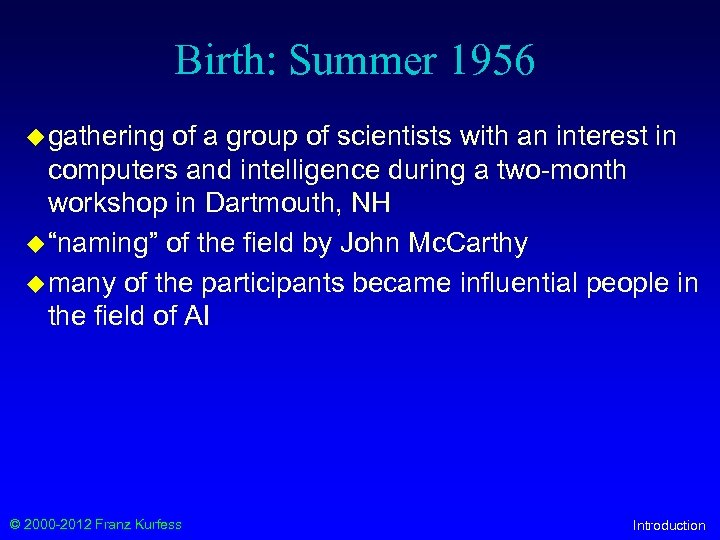 Birth: Summer 1956 u gathering of a group of scientists with an interest in