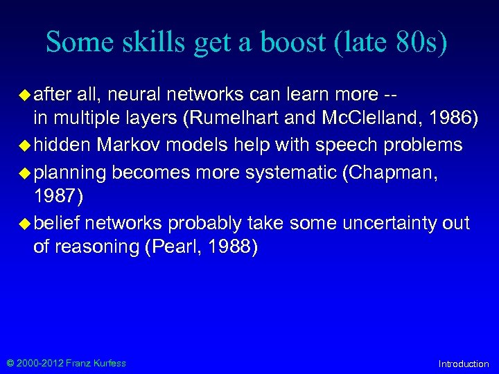 Some skills get a boost (late 80 s) u after all, neural networks can