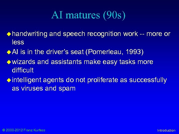 AI matures (90 s) u handwriting and speech recognition work -- more or less