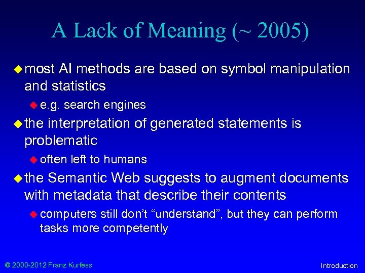 A Lack of Meaning (~ 2005) u most AI methods are based on symbol