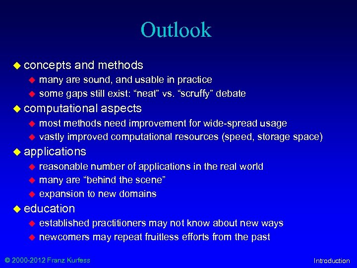 Outlook u concepts u u and methods many are sound, and usable in practice