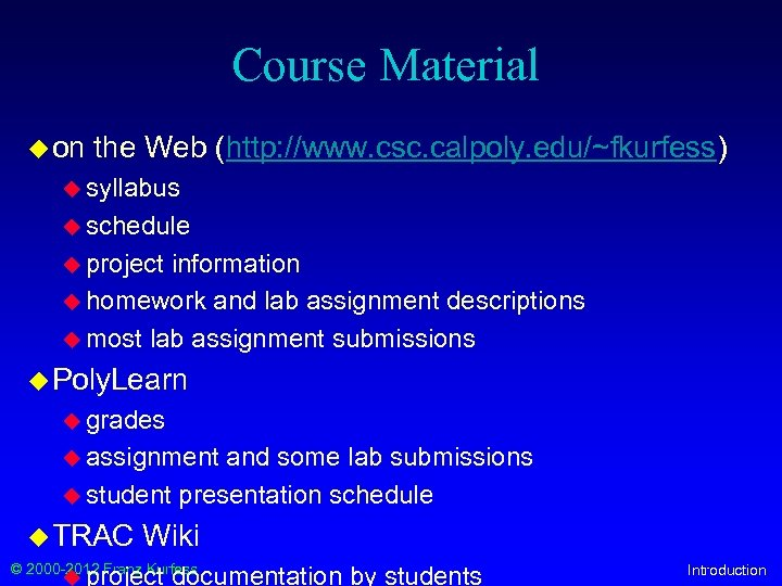 Course Material u on the Web (http: //www. csc. calpoly. edu/~fkurfess) u syllabus u