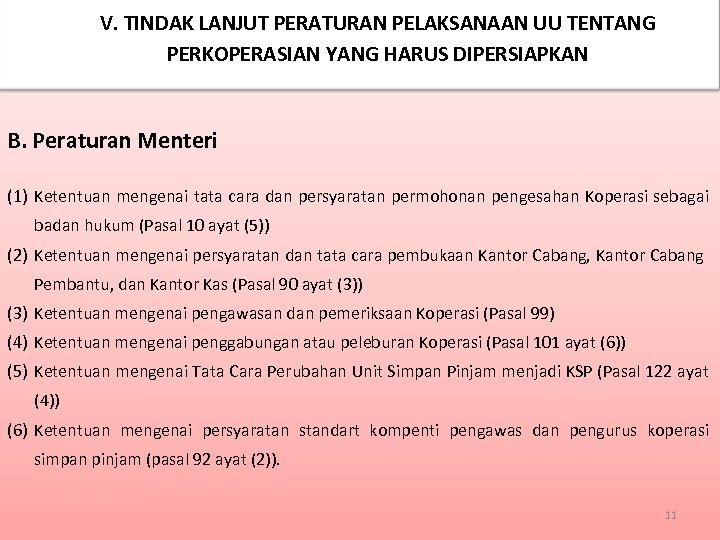 V. TINDAK LANJUT PERATURAN PELAKSANAAN UU TENTANG PERKOPERASIAN YANG HARUS DIPERSIAPKAN B. Peraturan Menteri