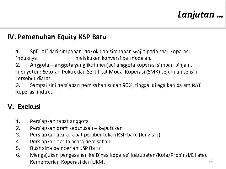 Lanjutan … IV. Pemenuhan Equity KSP Baru 1. Split off dari simpanan pokok dan
