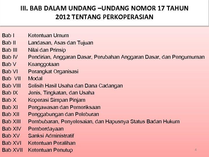 III. BAB DALAM UNDANG –UNDANG NOMOR 17 TAHUN 2012 TENTANG PERKOPERASIAN Bab III Bab