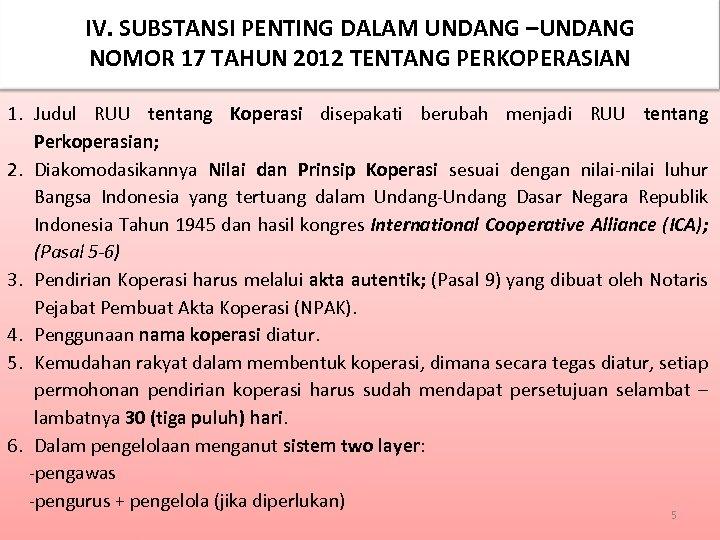 IV. SUBSTANSI PENTING DALAM UNDANG –UNDANG NOMOR 17 TAHUN 2012 TENTANG PERKOPERASIAN 1. Judul
