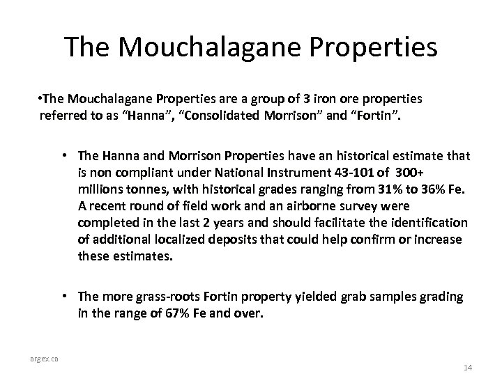 The Mouchalagane Properties • The Mouchalagane Properties are a group of 3 iron ore