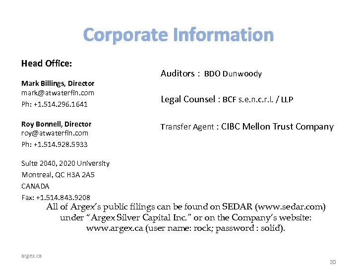 Corporate Information Head Office: Mark Billings, Director mark@atwaterfin. com Ph: +1. 514. 296. 1641