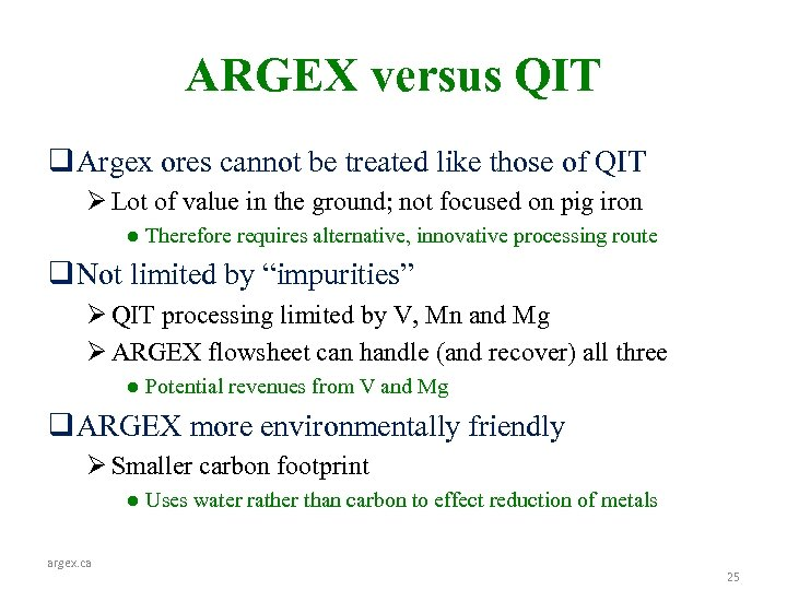 ARGEX versus QIT q Argex ores cannot be treated like those of QIT Ø
