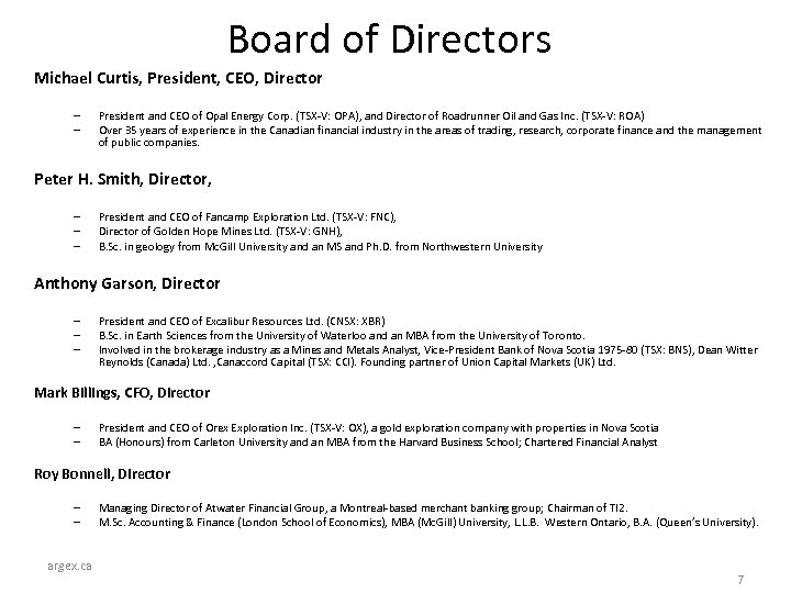 Board of Directors Michael Curtis, President, CEO, Director – – President and CEO of