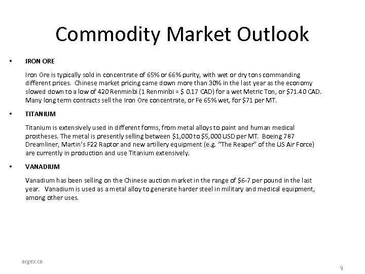 Commodity Market Outlook • IRON ORE Iron Ore is typically sold in concentrate of