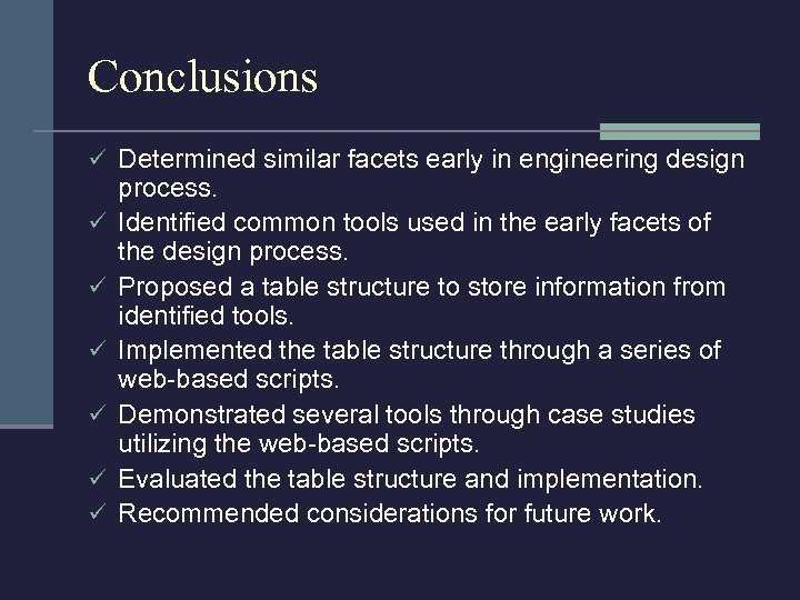 Conclusions ü Determined similar facets early in engineering design ü ü ü process. Identified